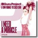 Cover: The Guru Project & Tom Franke vs. Coco Star - I Need A Miracle