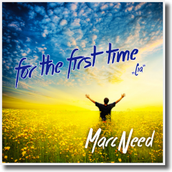 Cover: Marc Need - For The First Time (Lia)