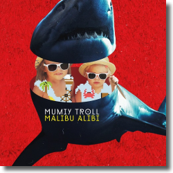 Cover: Mumiy Troll - Malibu Alibi