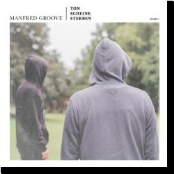 Cover: Manfred Groove - Ton Scheine Sterben