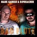 Cover:  Mark Ganesh & DJ Preacher - Bad Flute