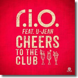 Cover: R.I.O. feat. U-Jean - Cheers To The Club