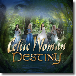 Cover: Celtic Woman - Destiny