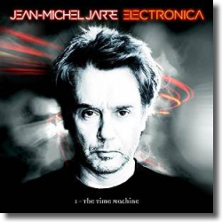 Cover: Jean-Michel Jarre - Electronica 1: The Time Machine