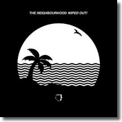 Cover: The Neighbourhood - Wiped Out!