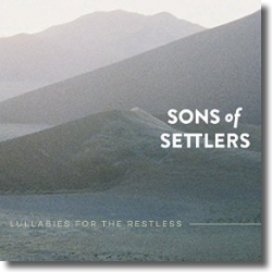 Cover: Sons Of Settlers - Lullabies For The Restless
