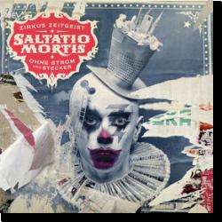 Cover: Saltatio Mortis - Zirkus Zeitgeist – Ohne Strom und Stecker