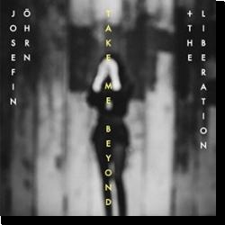 Cover: Josefin Öhrn + The Liberation - Take Me Beyond