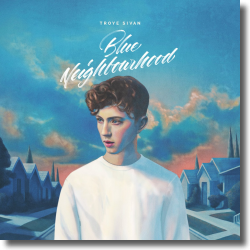 Cover: Troye Sivan - Blue Neighbourhood
