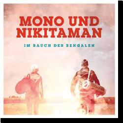 Cover: Mono & Nikitaman - Im Rauch der Bengalen