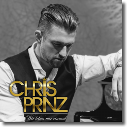 Cover: Chris Prinz - Wir leben nur einmal