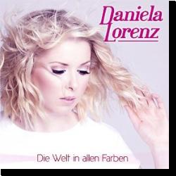 Cover: Daniela Lorenz - Die Welt in allen Farben