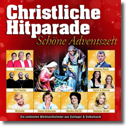 Cover: Christliche Hitparade – Schöne Adventszeit - Various Artists