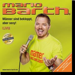Cover: Mario Barth - Männer sind bekloppt, aber sexy