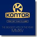 Cover:  Kontor Top Of The Clubs - The Biggest Hits of The Year MMXV - Various Artists