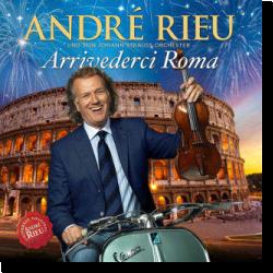 Cover: André Rieu - Arrivederci Roma