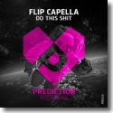 Cover: Flip Capella - Do This Shit