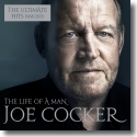 Cover:  Joe Cocker - The Life of a Man - The Ultimate Hits 1968-2013