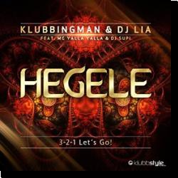 Cover: Klubbingman & DJ Lia - Hegele (3-2-1-Let's Go)