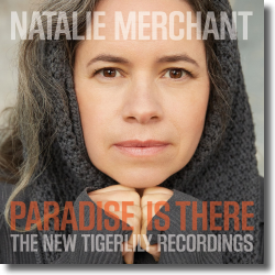 Cover: Natalie Merchant - Paradise Is There - The New Tigerlily Recordings
