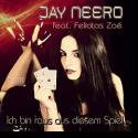 Cover: Jay Neero feat. Felicitas Zoe - Ich bin raus aus diesem Spiel