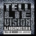 Cover: DJ Rockmaster B feat. Jasmine - Tell Lie Vision