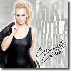 Cover: Consuelo Costin - Girl With A Loaded Gun
