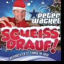 Cover: Peter Wackel - Scheiss drauf! (...Weihnachten ist einmal im Jahr)