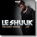 Cover:  Le Shuuk - The Early Works