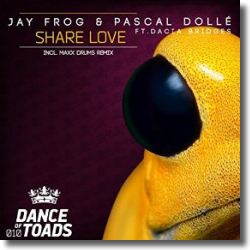 Cover: Jay Frog & Pascal Dollé feat. Dacia Bridges - Share Love