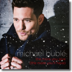 Cover: Michael Bublé - The More You Give (The More You'll Have)