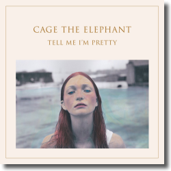 Cover: Cage The Elephant - Tell Me I'm Pretty