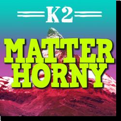 Cover: K2 - Matterhorny