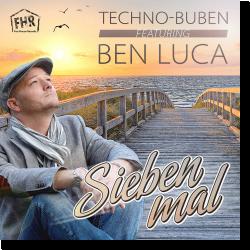 Cover: Techno-Buben feat. Ben Luca - Sieben Mal