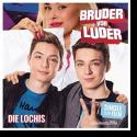 Cover: Die Lochis - Bruder vor Luder