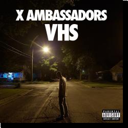 Cover: X Ambassadors - VHS