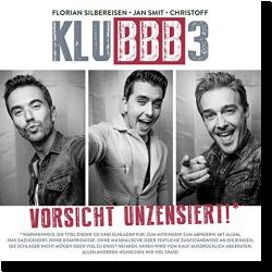 Cover: KLUBBB3 - Vorsicht unzensiert!