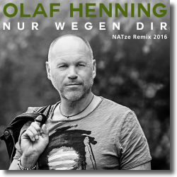 Cover: Olaf Henning - Nur wegen Dir (NATze Remix 2016)