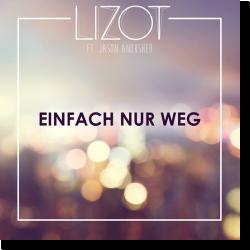 Cover: LIZOT feat. Jason Anousheh - Einfach nur weg