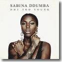 Cover: Sabina Ddumba - Not Too Young
