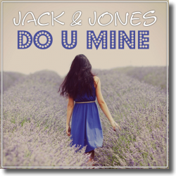 Cover: Jack & Jones - Do U Mine