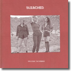 Cover: Bleached - Welcome The Worms