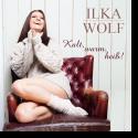 Cover: Ilka Wolf - Kalt, warm, heiß