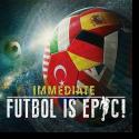 Immediate - Futbol Is Epic!