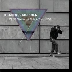 Cover: Johannes Meißner - Regenbogenmalmaschine
