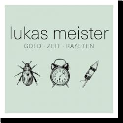 Cover: Lukas Meister - Gold · Zeit · Raketen