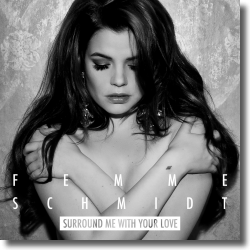 Cover: Femme Schmidt - Surround Me With Your Love
