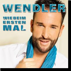 Cover: Michael Wendler - Wie beim ersten Mal