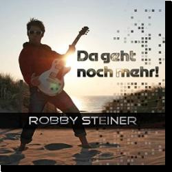 Cover: Robby Steiner - Da geht noch mehr