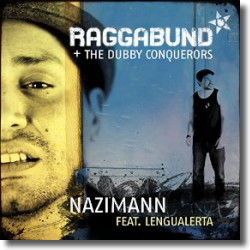 Cover: Raggabund & The Dubby Conquerors feat. Lengualerta - Nazimann
